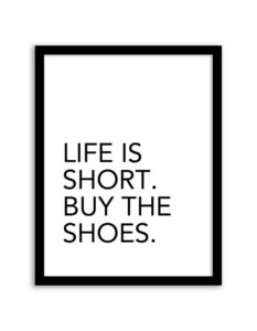 free-printable-life-is-short-buy-the-shoes-wall-art-2